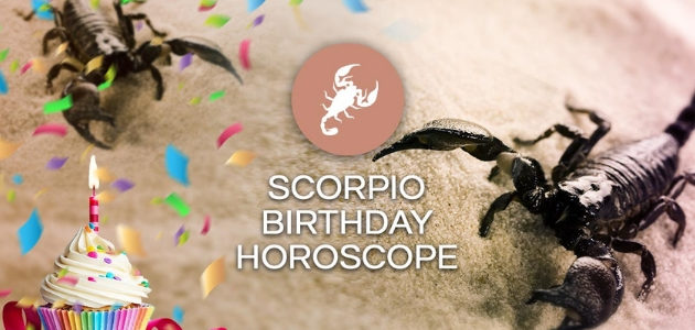 Scorpio Birthday Horoscope